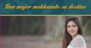 Una mujer moldeando su destino: El poder de luchar por los sueños